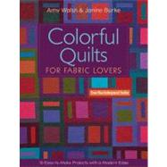 Colorful Quilts for Fabric...,Walsh, Amy; Burke, Janine,9781607052708