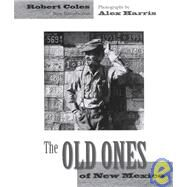 The Old Ones of New Mexico by Coles, Robert; Harris, Alex, 9780967952710