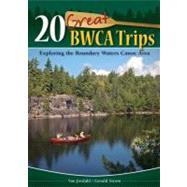20 Great BWCA Trips Exploring...,Jordahl,  Van,9781591932710