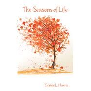 The Seasons of Life by Harris, Connie L., 9781462412730