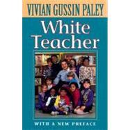 White Teacher,Paley, Vivian Gussin,9780674002739