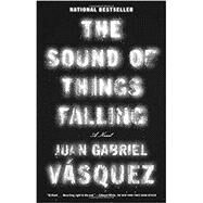 The Sound of Things Falling by Vasquez, Juan Gabriel, 9781594632747
