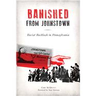 Banished from Johnstown by Mcdevitt, Cody; Norman, Tony, 9781467142748