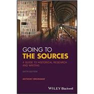 Going to the Sources: A Guide...,Brundage, Anthony,9781119262749