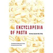 Encyclopedia of Pasta by Zanini De Vita, Oretta; Fant, Maureen; Field, Carol, 9780520322752
