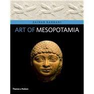Art of Mesopotamia by Bahrani, Zainab, 9780500292754
