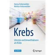 Krebs - Lifestyle Und Umweltfaktoren Als Risiko by Heikenwälder, Mathias; Heikenwälder, Hanna, 9783662592762