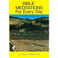 Bible Meditations for Every...,Kersten, John C.,9780899422770