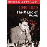 Mikhail Tal's Best Games 1 - The Magic of Youth by Karolyi, Tibor, 9781907982774