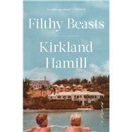 Filthy Beasts A Memoir by Hamill, Kirkland, 9781982122775