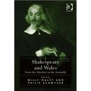 Shakespeare and Wales: From...,Schwyzer,Philip,9780754662792