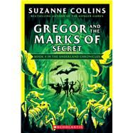 Gregor and the Marks of Secret (The Underland Chronicles #4: New Edition) by Collins, Suzanne, 9781338722796
