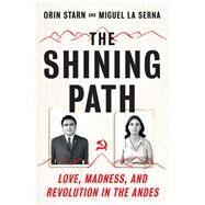 The Shining Path by Starn, Orin; La Serna, Miguel, 9780393292800