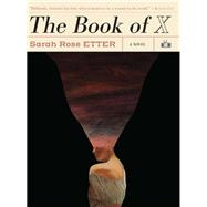 The Book of X by Etter, Sarah Rose, 9781937512811