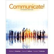 Communicate! by Verderber, Kathleen S.; Sellnow, Deanna D.; Verderber, Rudolph F., 9781305502819