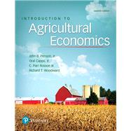 Introduction to Agricultural Economics by Penson, John B.; Capps, Oral, Jr.; Rosson, C. Parr, III; Woodward, Richard T., 9780134602820