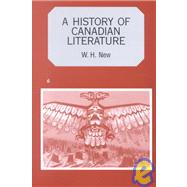A History of Canadian Literature by New, W. H., 9780773522831