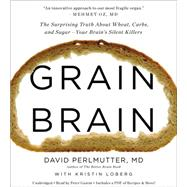 Grain Brain by Perlmutter, David; Ganim, Peter, 9781478902836