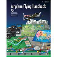 Airplane Flying Handbook,Federal Aviation...,9781510712836