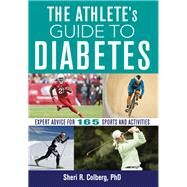 The Athlete's Guide to Diabetes by Colberg, Sheri R., Ph.D., 9781492572848
