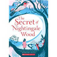 The Secret of Nightingale Wood by Strange, Lucy, 9781338312850