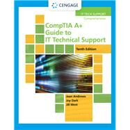 Bundle: CompTIA A+ Guide to IT Technical Support, Loose-leaf Version, 10th + MindTap, 2 terms Printed Access Card by Andrews, Jean; Dark, Joy; West, Jill, 9780357012857