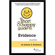 Short & Happy Guides: A Short & Happy Guide to Evidence by Beckman, Sydney A., 9781636592862