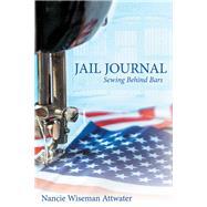 Jail Journal by Attwater, Nancie Wiseman, 9781480882867