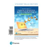 Horngren's Financial & Managerial Accounting, The Managerial Chapters, Student Value Edition Plus MyAccountingLab with Pearson eText -- Loose Leaf Access Card Package by Miller-Nobles, Tracie; Mattison, Brenda; Matsumura, Ella Mae, 9780134642871
