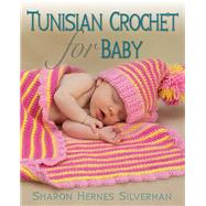 Tunisian Crochet for Baby by Silverman, Sharon Hernes, 9780811712873