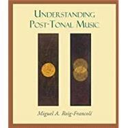 Understanding Post-tonal Music,Roig-francolí, Miguel A.,9780367432874