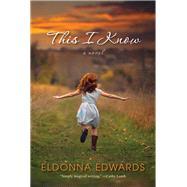 This I Know by EDWARDS, ELDONNA, 9781496712875