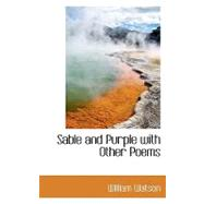 Sable and Purple With Other Poems by Watson, William, 9781110592876