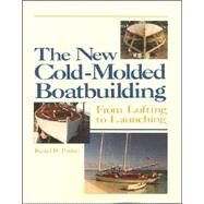 The New Cold-Molded Boatbuilding: From Lofting to Launching by Parker, Reuel, 9780937822890