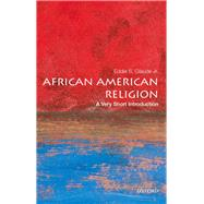 African American Religion: A Very Short Introduction by Glaude Jr., Eddie S., 9780195182897