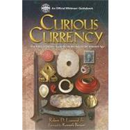 Curious Currency,Leonard, Robert D., Jr.,9780794822897