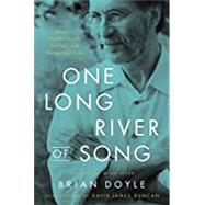 One Long River of Song Notes...,Doyle, Brian; Duncan, David...,9780316492898