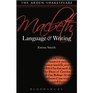 Macbeth: Language and Writing,Smith, Emma,9781408152904