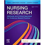 Nursing Research: Methods and Critical Appraisal for Evidence-Based Practice, 10th Edition with Evolve by Lobiondo-Wood, Geri, Ph.D., R.N.; Haber, Judith, Ph.D., R.N., 9780323762915