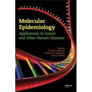 Molecular Epidemiology: Applications in Cancer and Other Human Diseases by Rebbeck; Timothy R., 9781420052916