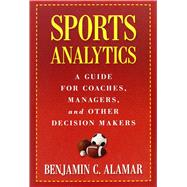 Sports Analytics: A Guide for...,Alamar, Benjamin C.,9780231162920