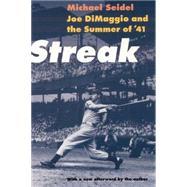 Streak : Joe Dimaggio and the Summer Of '41 by Seidel, Michael, 9780803292932