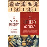 A History of Chess,Murray, H. J. R.,9781632202932