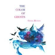 The Color of Ghosts by Henson, Olivia, 9781796092936