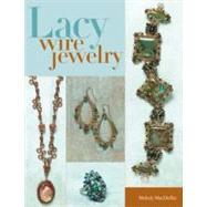 Lacy Wire Jewelry,MacDuffee, Melody,9780871162939