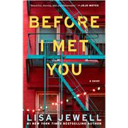 Before I Met You A Novel by Jewell, Lisa, 9781476702940