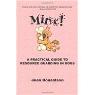 Mine! : A Practical Guide to...,Donaldson, Jean,9780970562944