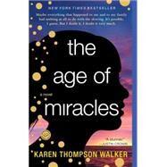 The Age of Miracles,Thomas Walker, Karen,9780812982947