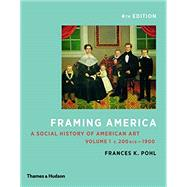 Framing America: A Social...,Pohl, Frances K.,9780500292952