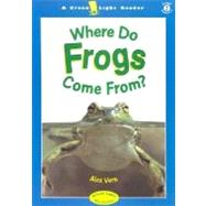 Where Do Frogs Come From?,Vern, Alex,9780152162962